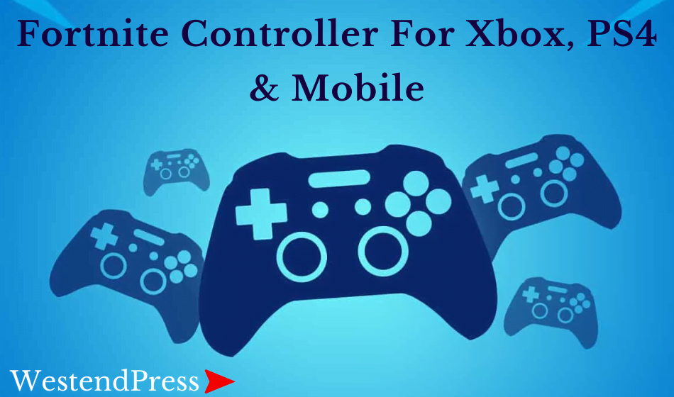 Best Fortnite Controller for Xbox PS4 Mobile