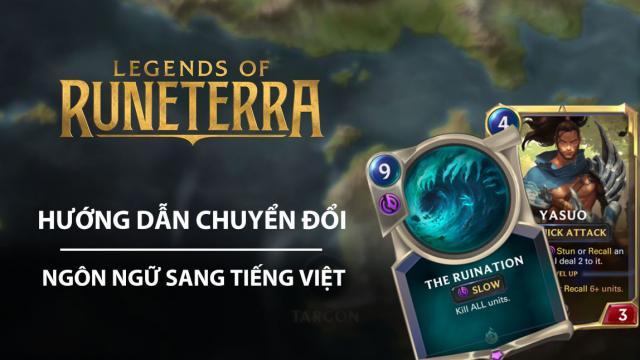 Huyền Thoại Runeterra: cách chuyển đổi ngôn ngữ sang tiếng Việt