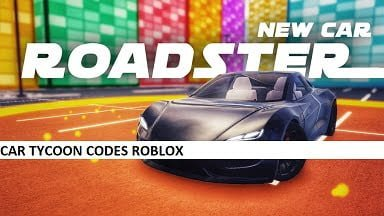 Car Tycoon Codes Roblox