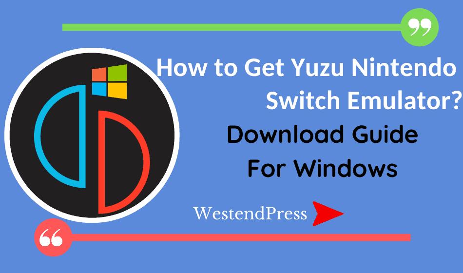 Làm thế nào để tải Yuzu Nintendo Switch Emulator?