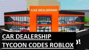 Đại lý xe hơi Tycoon mã Roblox